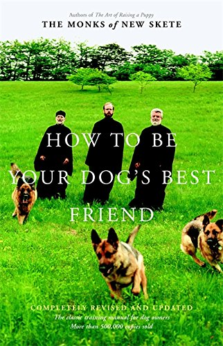 How to Be Your Dog's Best Friend Monks of new Skete